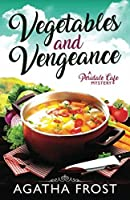 Vegetables and Vengeance (Peridale Cafe Cozy Mystery)