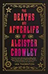 The Deaths and Afterlife of Aleister Crowley