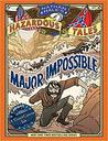 Nathan Hale's Hazardous Tales: Major Impossible