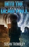 Into the Dead Fall (Into the Dead Fall, #1)