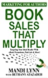 Book Sales That Multiply: Targeting Your Ideal Reader With eBook Promotions, Paid Ads & More!