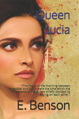 Queen Lucia: The hours of the morning between breakfast and lunch were the time which the inhabitants of Riseholme chiefly devoted to spying on each other.