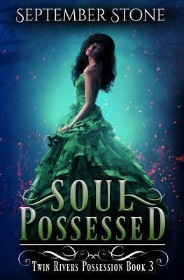 Soul Possessed: A Reverse Harem Urban Fantasy Adventure