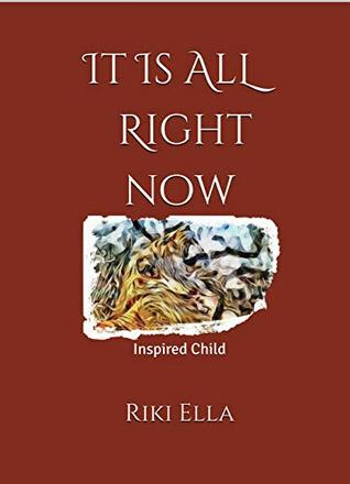 It Is All Right Now (Inspired Child)