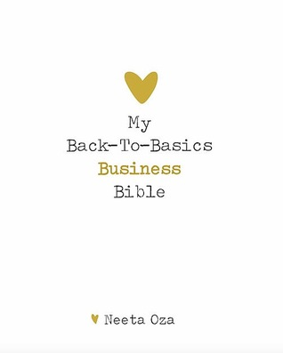 My Back-To-Basics Business Bible