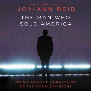 The Man Who Sold America by Joy-Ann Reid
