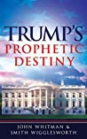 Trump's Prophetic Destiny: A Purpose Driven Prophecy for America