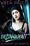 Delinquent (Academy of Misfits, #1)