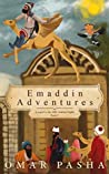 Emaddin Adventures: A Sequel to the 1001 Arabian Nights (Emaddin Adventures #2)