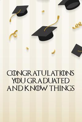 Congratulations you graduated and know things: Funny