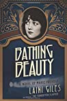 Bathing Beauty: A Novel of Marie Prevost (Forgotten Actresses #3)