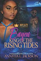 Bayou: King of the Rising Tides