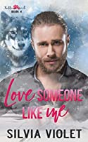 Love Someone Like Me (Trillium Creek #4)