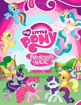 My Little Pony Friendship is Magic Coloring Book: Coloring ...