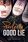 The Perfectly Good Lie
