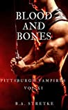 Blood and Bones (Pittsburgh Vampires #11; Vampires of Blood and Bones #1)