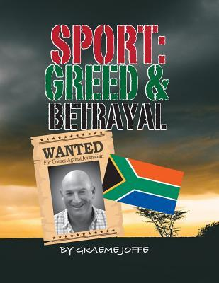 Sport: GREED & BETRAYAL: Wanted for Crimes against Journalism