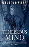 The Tenebrous Mind