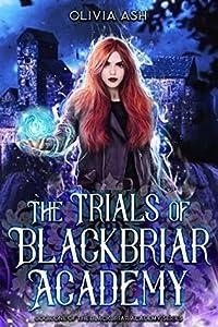 The Trials of Blackbriar Academy (Blackbriar Academy, #1)