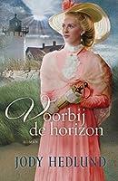 Voorbij de horizon (Bakens van hoop-serie Book 4)