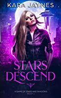 Stars Descend (A Game of Stars and Shadows)