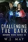 Challenging the Dark (Mending Magic Series Book 3)