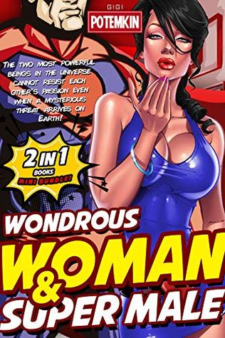 Wondrous Woman & Super Male: (2 in 1 books MINI BUNDLE!) The two most powerful beings in the universe cannot resist each other's passion even when a mysterious ... arrives on Earth! (League of Sex Bundle)