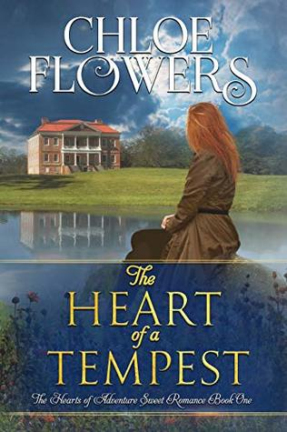 The Heart of a Tempest: American Historical Adventure Romance (The Hearts of Adventure Sweet Romance #1)
