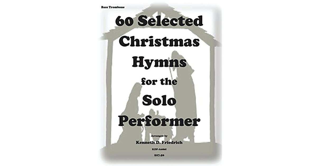 Christmas Hymns.60 Selected Christmas Hymns For The Solo Performer Bass