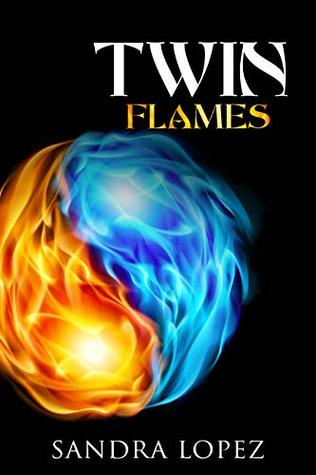 Twin Flames: Discover How to Find Your Sacred Spiritual