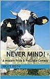 Never Mind!: A modern Pride & Prejudice-Comedy