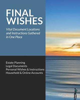Final Wishes: Estate Planning • Legal Documents • Personal