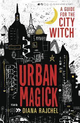 Urban Magick by Diana Rajchel