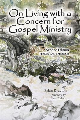 On Living with a Concern for Gospel Ministry: Second Edition, Revised and Updated