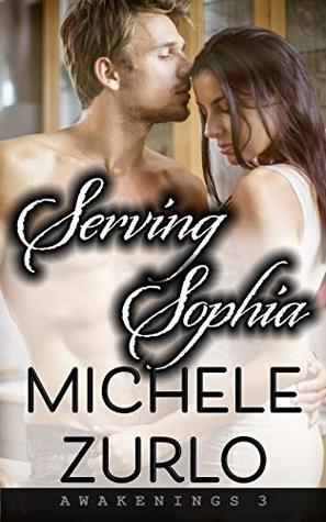 Serving Sophia (Awakenings Book 3)