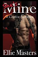 She's MINE: A Captive Romance