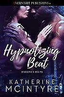 Hypnotizing Beat (Discord's Desire Book 2)