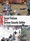 Soviet Partisan vs German Security Soldier: Eastern Front 1941–44 (Combat Book 44)