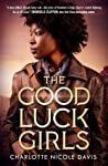 The Good Luck Girls by Charlotte Nicole Davis