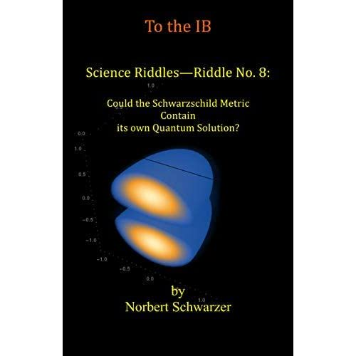 Science Riddles - Riddle No  8: Could the Schwarzschild Metric
