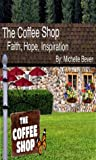 The Coffee Shop by Michelle Bever