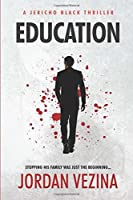 Education (A Jericho Black Thriller)