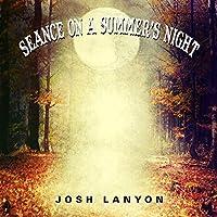 Seance on a Summer's Night