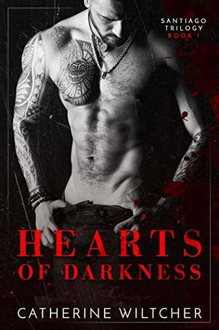 Hearts of Darkness (The Santiago Trilogy, #1)
