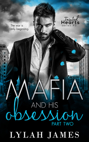 The Mafia and His Obsession: Part 2 (Tainted Hearts, #5)