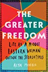 The Greater Freedom by Alya Mooro