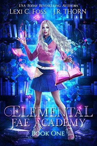 Elemental Fae Academy by Lexi C. Foss