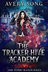 The Tracker Hive Academy: Year Two (Jade Storm Tracker #2)