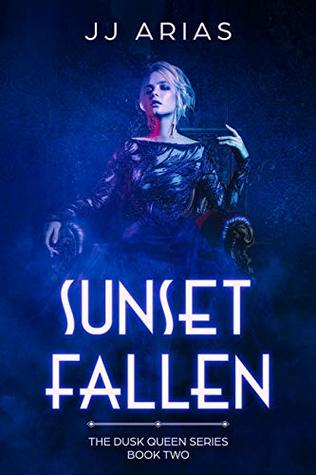 Sunset Fallen: Book Two in the Dusk Queen Series