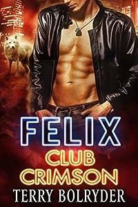 Felix (Club Crimson, #4)